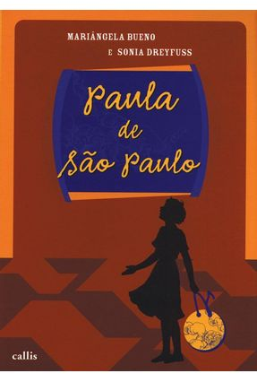 Paula de São Paulo - Edição Comemorativa 450 Anos de São Paulo - 3º Ed. 2009 - Dreyfuss,Sonia Bueno,Mariangela | Tagrny.org