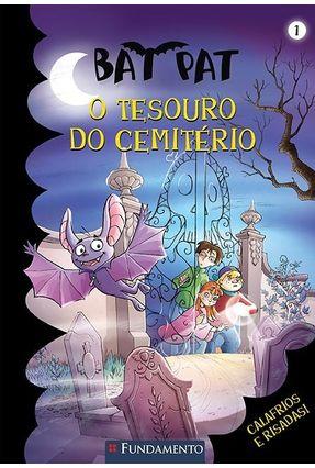 Bat Pat 1 - O Tesouro do Cemitério - Pavanello,Roberto | Nisrs.org