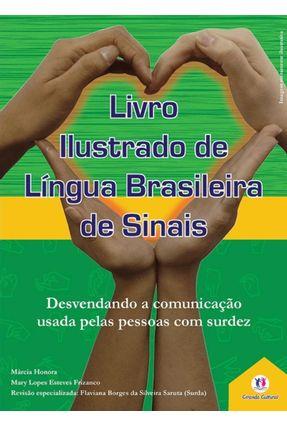 Livro Ilustrado de Língua Brasileira de Sinais - Frizanco,Mary Lopes Esteves Honora,Márcia Saruta,Flaviana Borges da Silveira | Tagrny.org