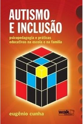 Edição antiga - Autismo e Inclusão - Psicopedagogia e Práticas Edu - Cunha,Eugênio pdf epub