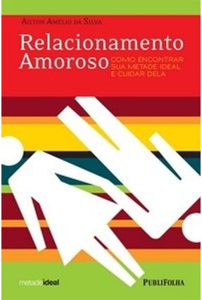 Edição antiga - Relacionamento Amoroso - Silva,Ailton Amélio da pdf epub