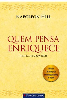 Quem Pensa Enriquece - Hill,Napoleon | Hoshan.org