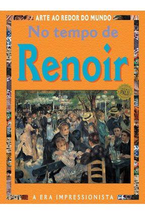 No Tempo de Renoir - Col. Arte ao Redor do Mundo - Mason,Antony | Tagrny.org
