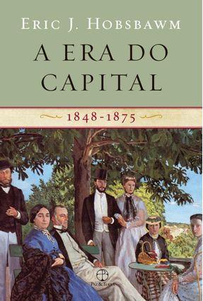 A Era do Capital - 1848 - 1875 - Hobsbawm,Eric J.   Hoshan.org
