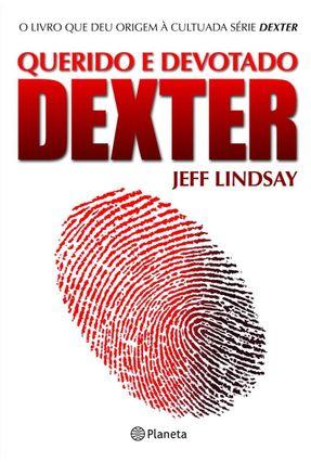 Querido e Devotado Dexter - Lindsay ,Jeff | Hoshan.org