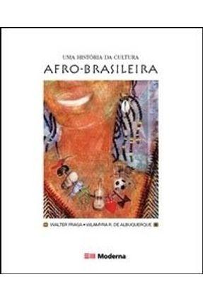 Uma História da Cultura Afro-brasileira - Col. Desafios - Albuquerque,Wlamyra R. De | Nisrs.org