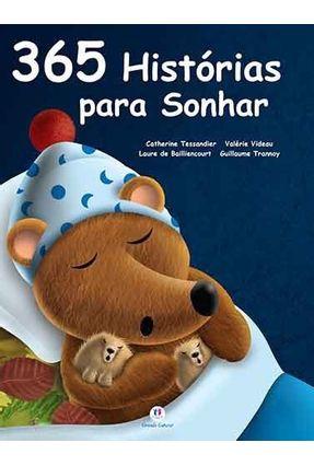365 Histórias para Sonhar - 2ª Ed. - Catherine,Tessandier Outros Videau,Valerie | Nisrs.org