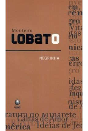 Negrinha - De Acordo com a Nova Ortografia da Língua Portuguesa - Lobato,Monteiro | Hoshan.org