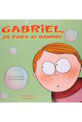 Gabriel, Já Para o Banho! - Brenman,Ilan | Tagrny.org