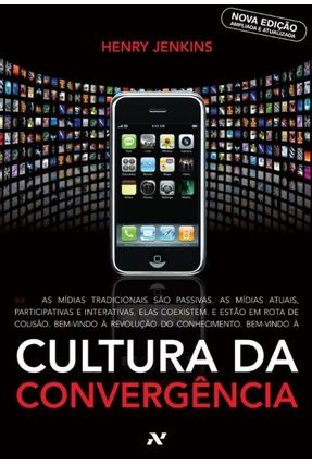 Cultura da Convergência - 2ª Ed. 2009 - Jenkins,Henry | Tagrny.org