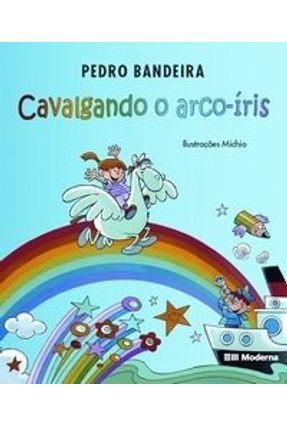 Cavalgando o Arco Iris Ed3 - Bandeira,Pedro pdf epub