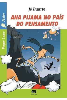 Ana Pijama No País do Pensamento - Col. Vaga-Lume Júnior - Atica   Tagrny.org