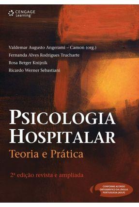 Psicologia Hospitalar - Teoria e Prática - 2ª Ed. - Angerami Camon,Valdemar Augusto | Tagrny.org