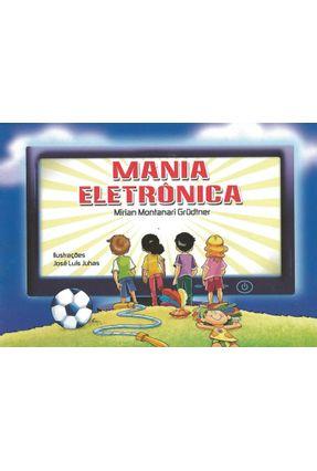 Mania Eletrônica - Grudtner,Mirian Montanari pdf epub