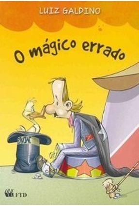 O Mágico Errado - Col. Segundas Histórias - Galdino,Luiz | Tagrny.org