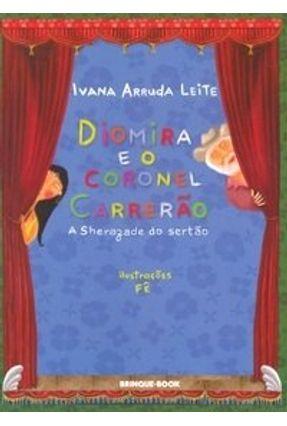 Diomira e o Coronel Carrerão - Leite,Ivana Arruda | Nisrs.org