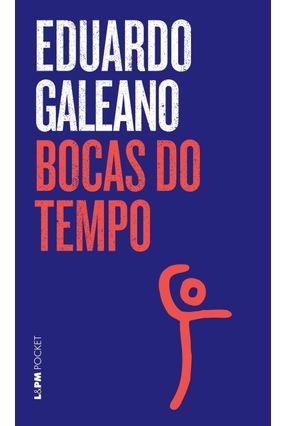 Bocas do Tempo - Col. L&pm Pocket - Galeano,Eduardo | Nisrs.org