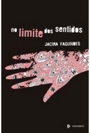 Edição antiga - No Limite dos Sentidos - Fagundes,Jacira pdf epub