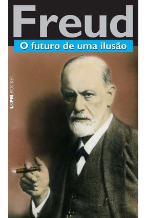 O Futuro de uma Ilusão - Col. L&pm Pocket - Freud,Sigmund | Tagrny.org