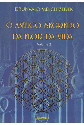 O Antigo Segredo da Flor da Vida - Vol. 2 - Melchizedek,Drunvalo pdf epub