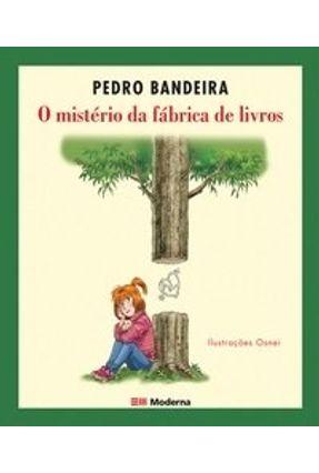 O Mistério da Fábrica de Livros - Bandeira,Pedro | Tagrny.org