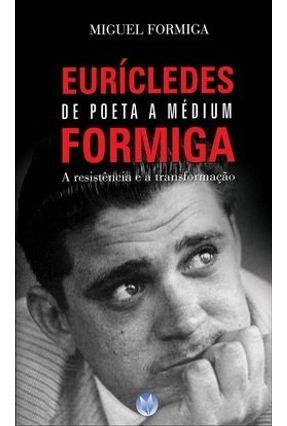 Edição antiga - Eurícledes Formiga de Poeta a Médium - Formiga,Miguel pdf epub