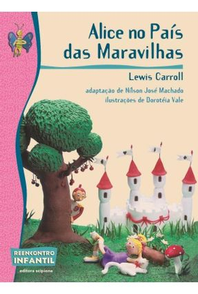 Alice No País Das Maravilhas - Col. Reencontro Infantil - 2ª Ed. - Carroll,Lewis | Tagrny.org