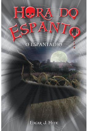 Hora do Espanto - O Espantalho - Hyde,Edgar J. | Hoshan.org