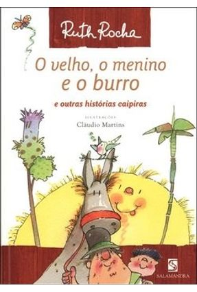 O Velho, o Menino e o Burro - Nova Ortografia - Rocha,Ruth | Tagrny.org