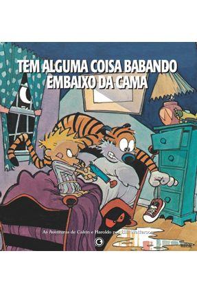 Calvin e Haroldo - Tem Alguma Coisa Babando Embaixo da Cama - 2ª Ed. - Waterson,Bill | Hoshan.org