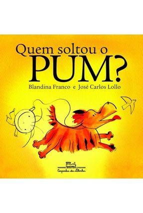Quem Soltou o Pum? - Franco,Blandina | Hoshan.org
