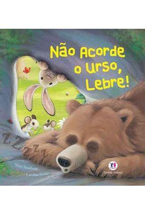 Não Acorde o Urso, Lebre ! - Pedler,Caroline Smallman,Steve | Hoshan.org