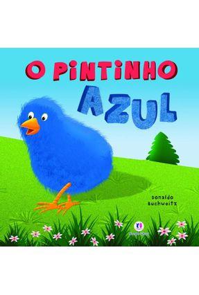 O Pintinho Azul - Nova Ortografia - Buchweitz,Donaldo   Nisrs.org