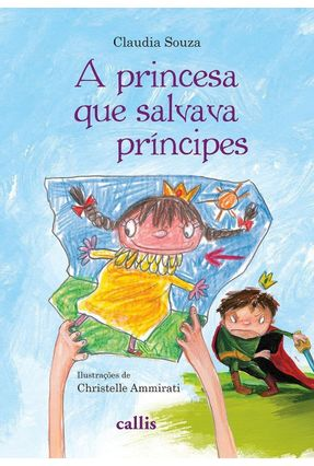 A Princesa que Salvava Príncipes - Souza,Claudia | Nisrs.org