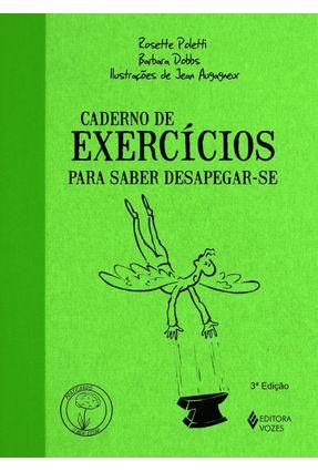 Caderno de Exercícios para Saber Desapegar-se - Dobbs,Barbara Poletti,Rosette | Hoshan.org