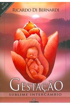 Gestação - Sublime Intercâmbio - 5ª Ed. 2010 - Bernardi,Ricardo Di | Hoshan.org