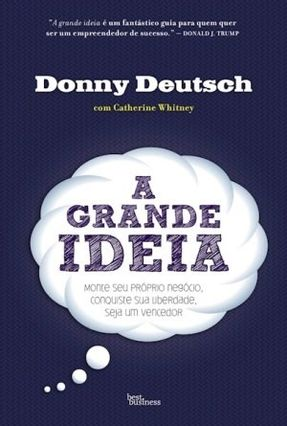 a Grande Idéia - Deutsch,Donny | Tagrny.org