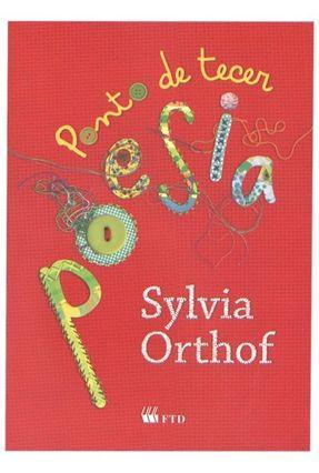 Ponto de Tecer Poesia - Série Isto e Aquilo - Orthoff,Sylvia   Hoshan.org