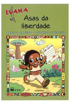 Luana - As Asas da Liberdade - Col. Aventuras de Luana - Macedo,Aroldo Faustino,Oswaldo | Tagrny.org