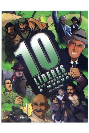 10 Líderes Que Mudaram o Mundo - Col. Os 10 Mais Mais - Gifford,Clive | Hoshan.org