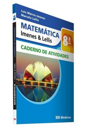 Matemática - Imenes & Lellis - Caderno De Atividades - 8º Ano - Imenes,Luiz Márcio Lellis,Marcelo | Hoshan.org