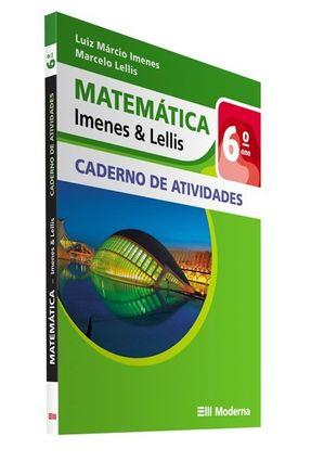 Matemática - Imenes & Lellis - Caderno De Atividades - 6º Ano - Imenes,Luiz Márcio Lellis,Marcelo | Hoshan.org