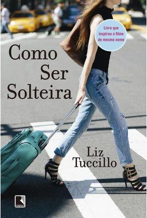 Como Ser Solteira - Tuccillo,Liz pdf epub