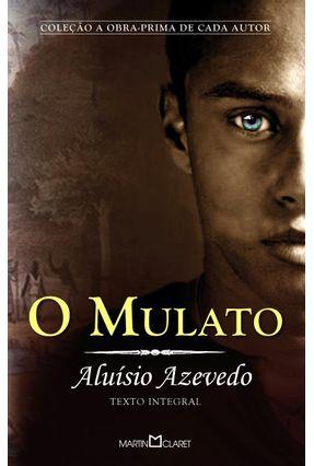 O Mulato - Coleção A Obra-Prima De Cada Autor - Azevedo,Aluísio   Hoshan.org