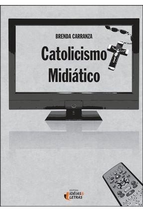 Edição antiga - Catolicismo Midiático - Carranza,Brenda | Nisrs.org