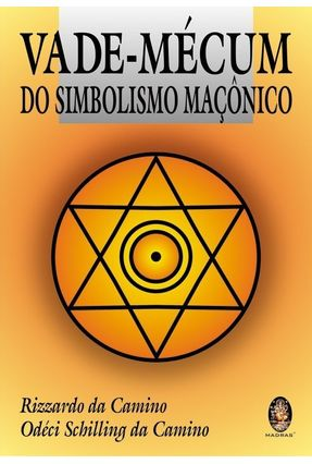 Vade-mécum do Simbolismo Maçônico - Camino,Rizzardo da Camino,Odéci Schilling da pdf epub