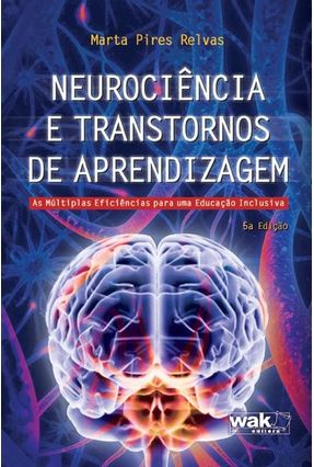 Neurociência e Transtornos de Aprendizagem - Relvas,Marta Pires | Hoshan.org