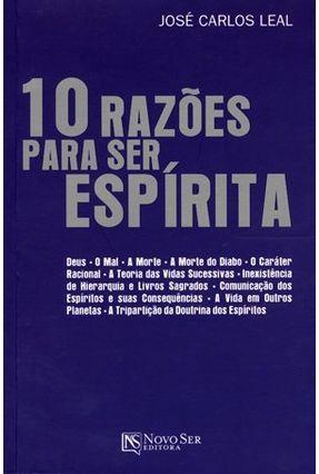 10 Razões Para Ser Espírita - Leal,José Carlos | Tagrny.org