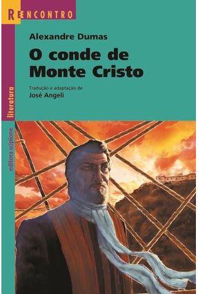 O Conde de Monte Cristo - 2ª Ed. 2011 - Col. Reencontro Literatura - Dumas,Alexandre | Tagrny.org
