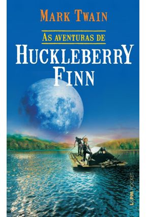 As Aventuras de Huckleberry Finn - Col. L & Pm Pocket - Twain,Mark | Hoshan.org